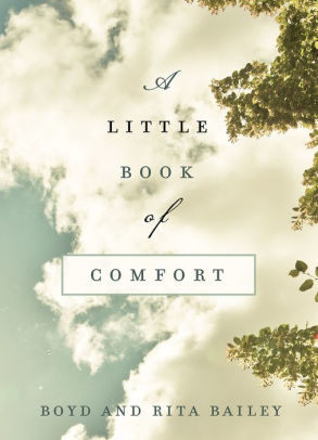 A Little Book of Comfort: Healing Reflections for Those Who Hurt