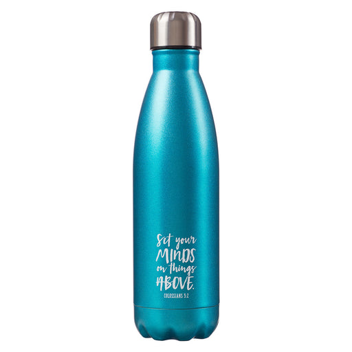 "Stainless Steel Water Bottle  ""Set Your Minds on Things Above"""
