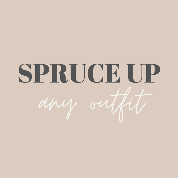 Spruce up any outfit!