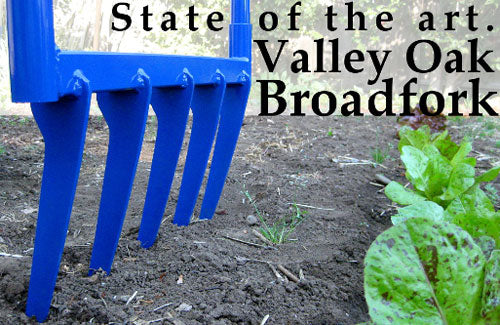 State of the Art Valley Oak Broadfork