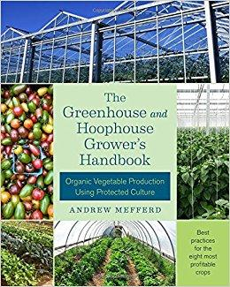 The Greenhouse and Hoophouse Grower's Handbook (Paperback) by Andrew Mefferd