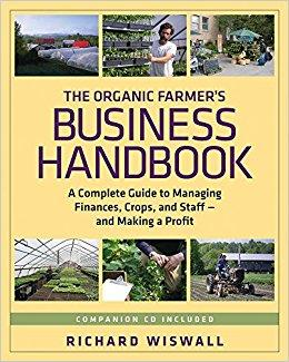 The Organic Farmers Business Handbook (paperback) by Richard Wiswall