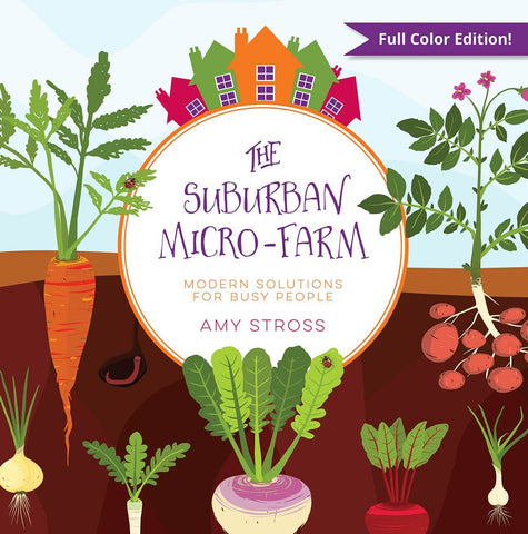 The Suburban Micro-Farm (Paperback) by Amy Stross