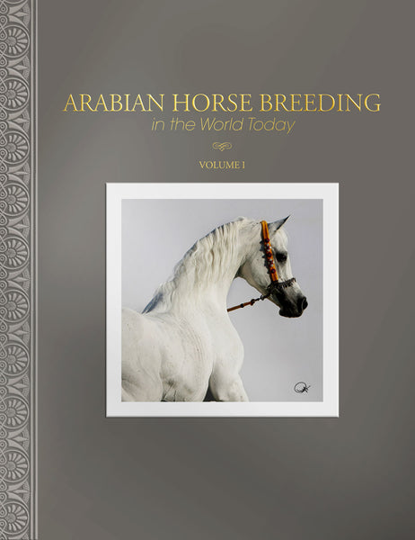 Arabian Horse Breeding In the World Today, Volume 1