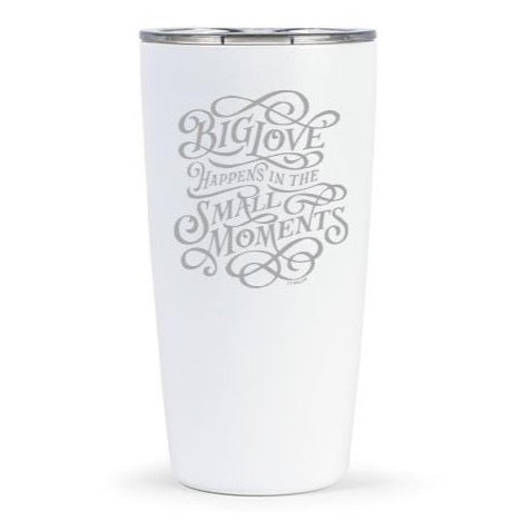 Big Love, Small Moments Tumbler