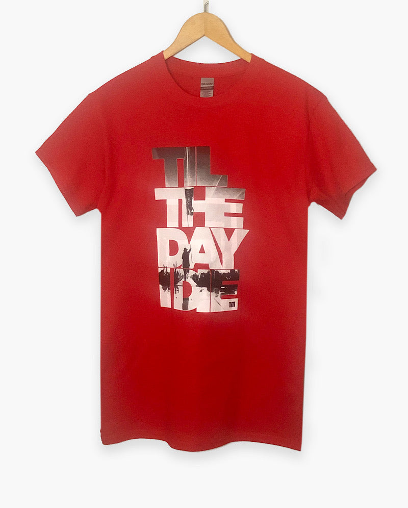 NEW - Till The Day I Die (Red) Tee