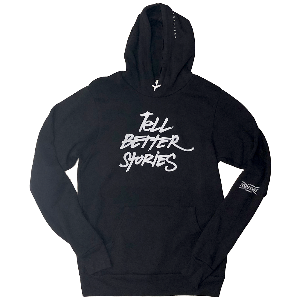 Tell Better Stories Hoodie