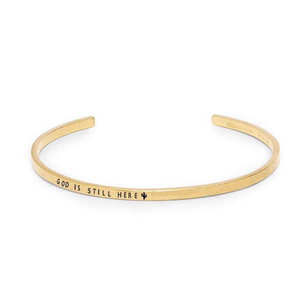 God Is Still Here Cuff Bracelet