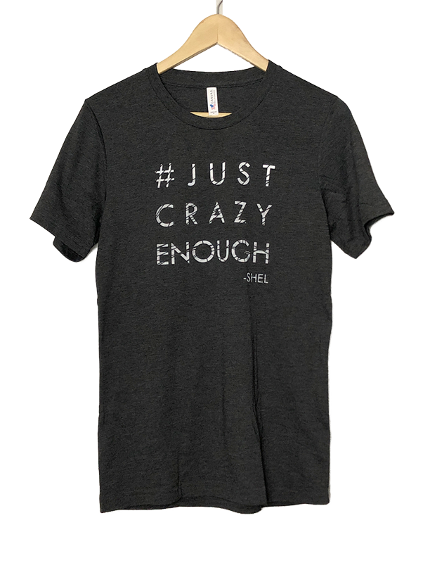 Just Crazy Enough T-Shirt