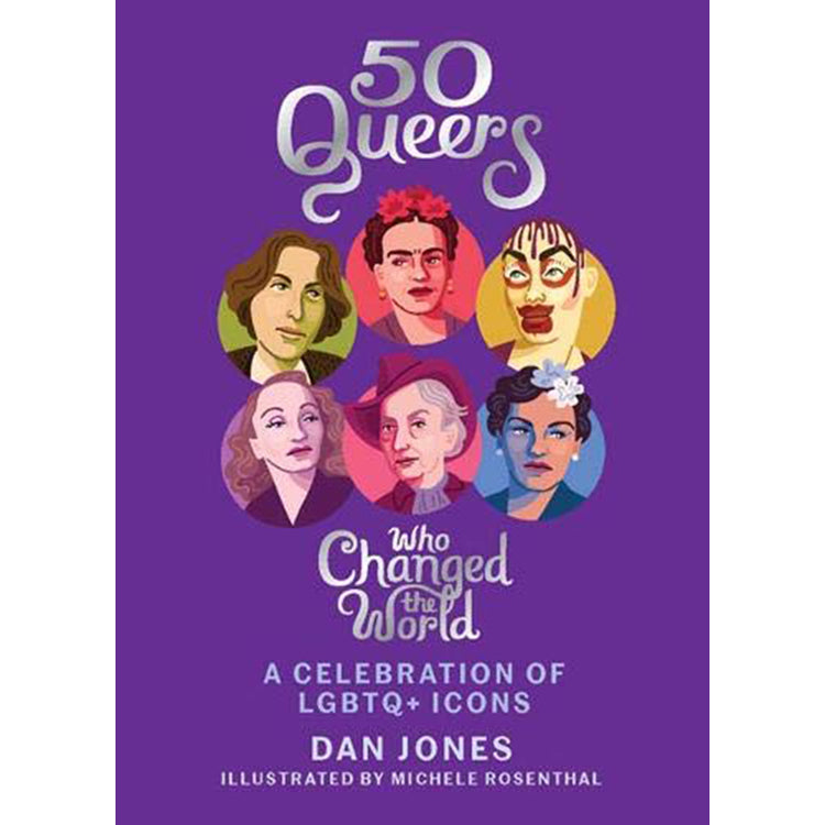The cover of the book depicting the title and six illustrated queer icons.