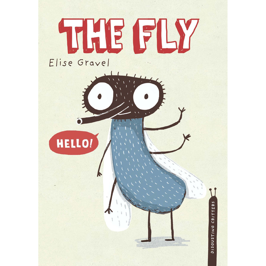 The cover of the hardcover book depicting the title and a cartoon fly waving hello.