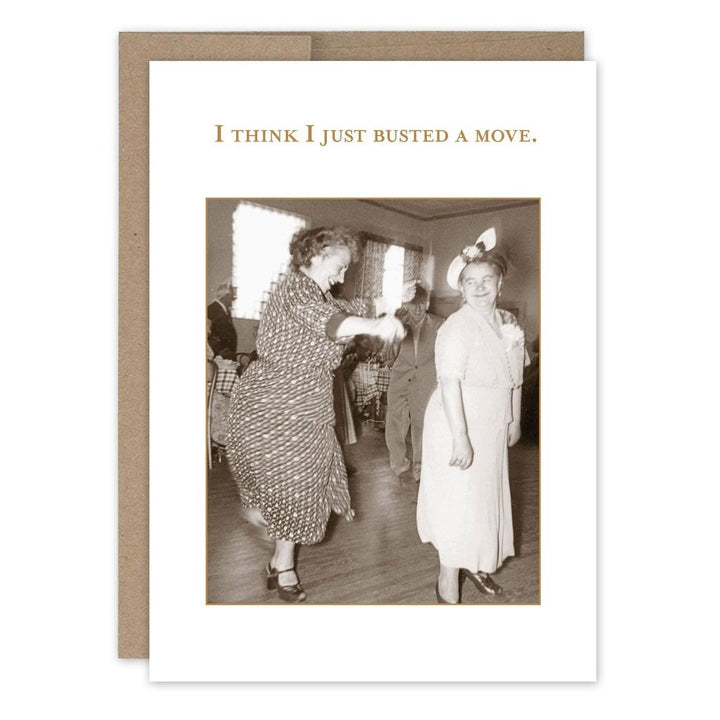 "The card features two nicely dressed happy women dancing with others dancing in the background. With the text ""I think I just busted a move."""