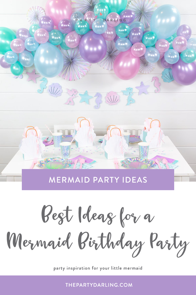 Best Ideas for a Mermaid Birthday Party