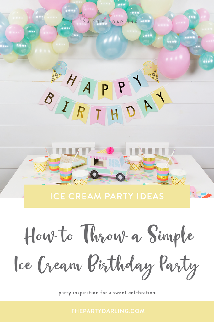 How to throw a simple ice cream birthday party
