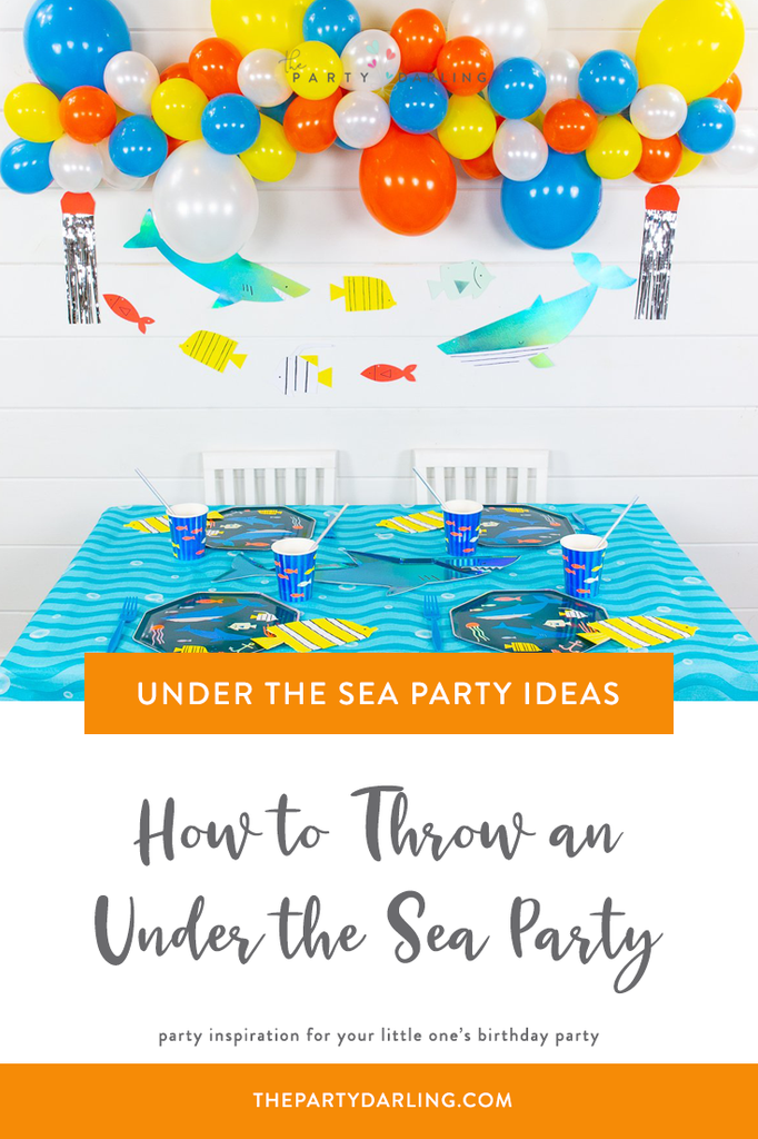 How to Throw an Under the Sea Party