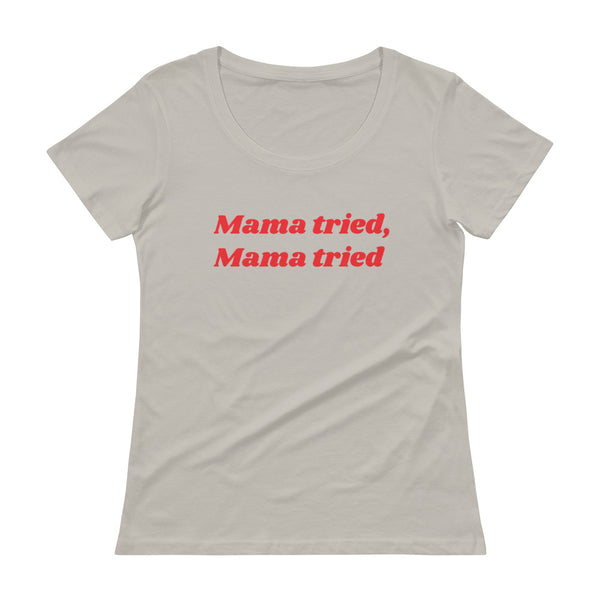 Mama Tried Women's Scoopneck Tee