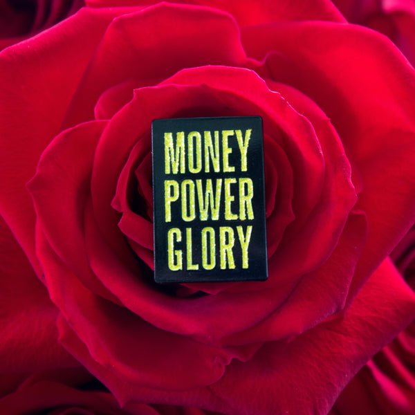Money Power Glory Enamel Pin