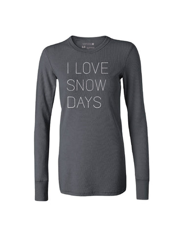 I Love Snow Days - Women - Thermal - Charcoal