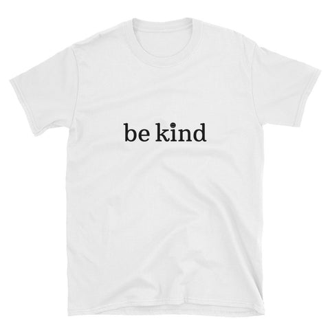 Be Kind White - Unisex T-Shirt