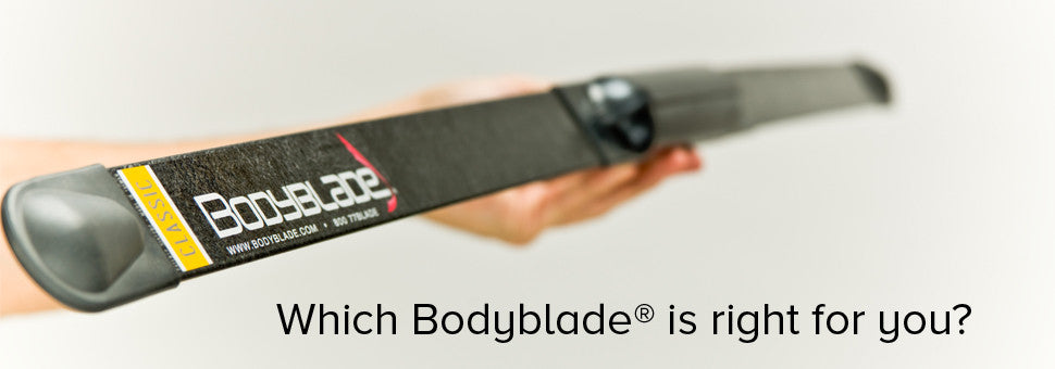Choose Your Bodyblade®
