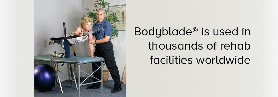 Bodyblade® in Rehab Facilities