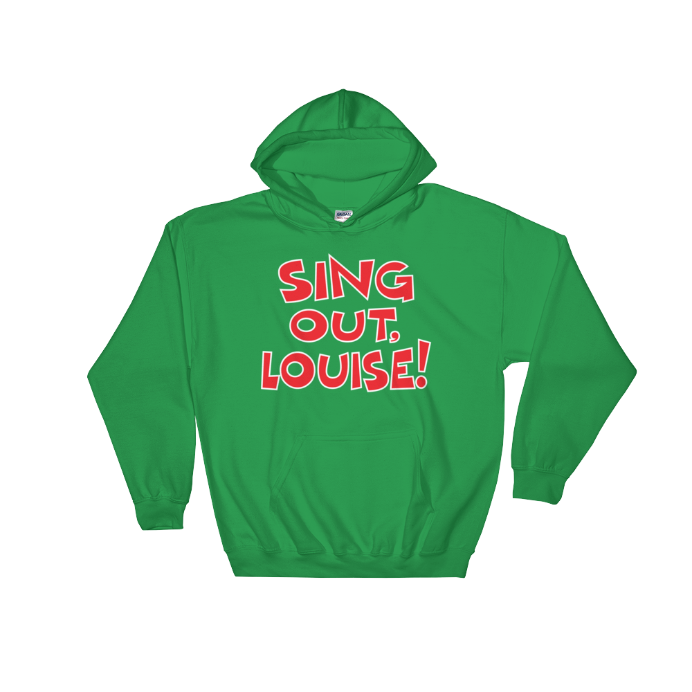 Sing Out Louise (Hoodie)