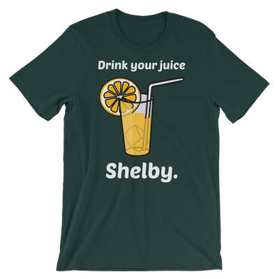 Drink Your Juice Shelby