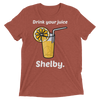 Drink You Juice Shelby (Premium Triblend)