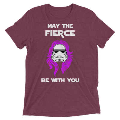 May the Fierce Be With You (Premium Triblend)