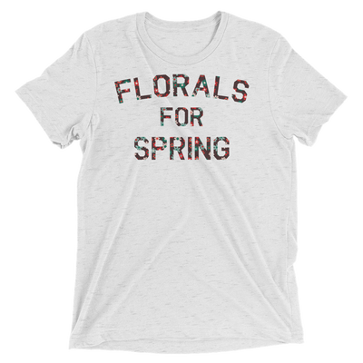 Florals for Spring (Premium Triblend)