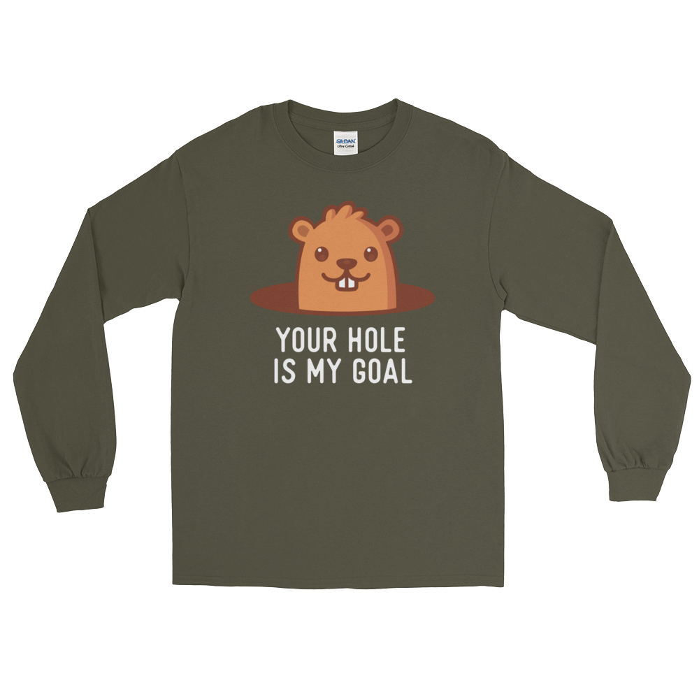 Your Hole is My Goal (Long Sleeve)