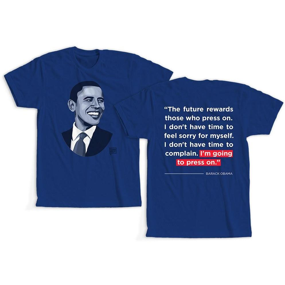 """Press On!"" Obama Quote T-Shirt"
