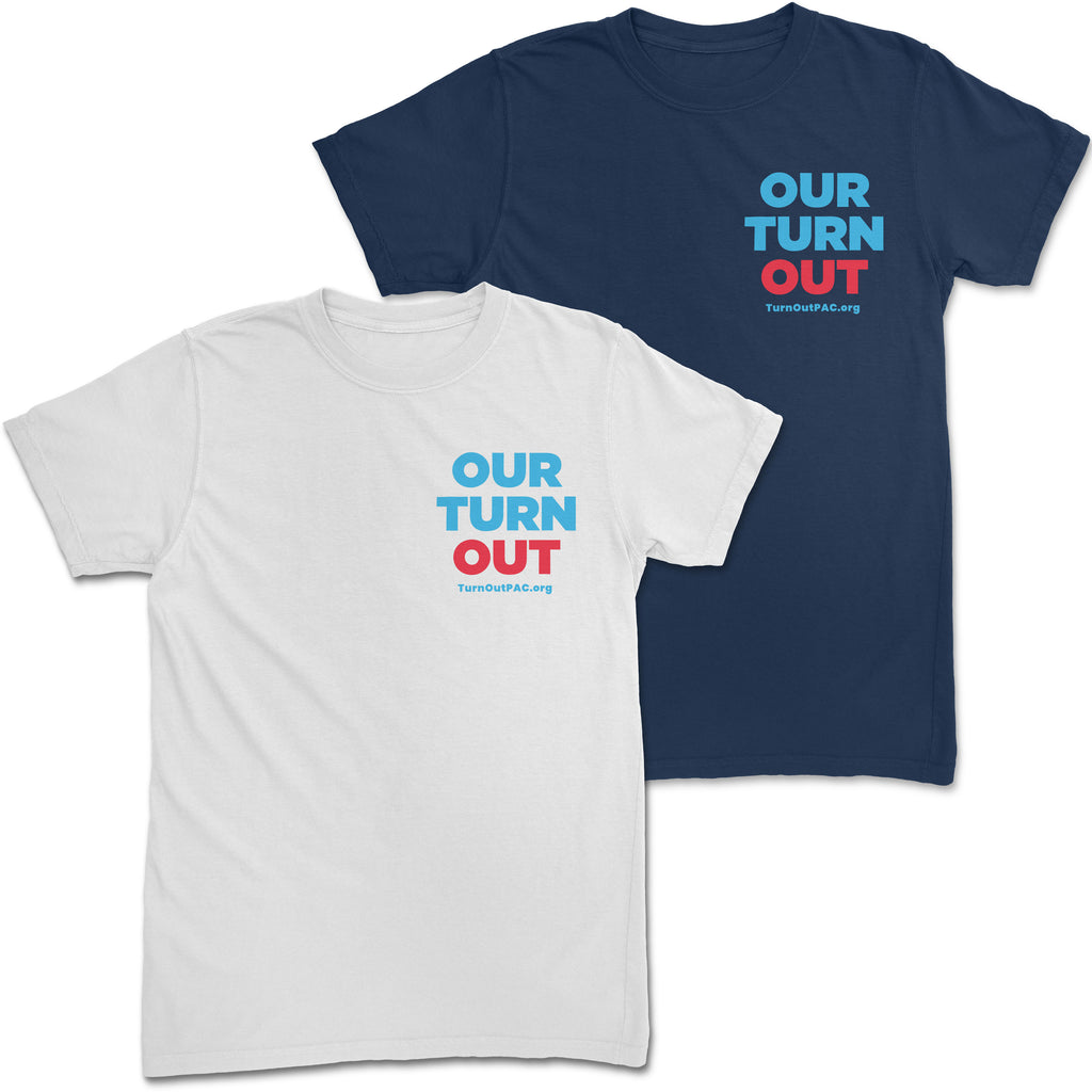 Our Turn Out T-Shirt