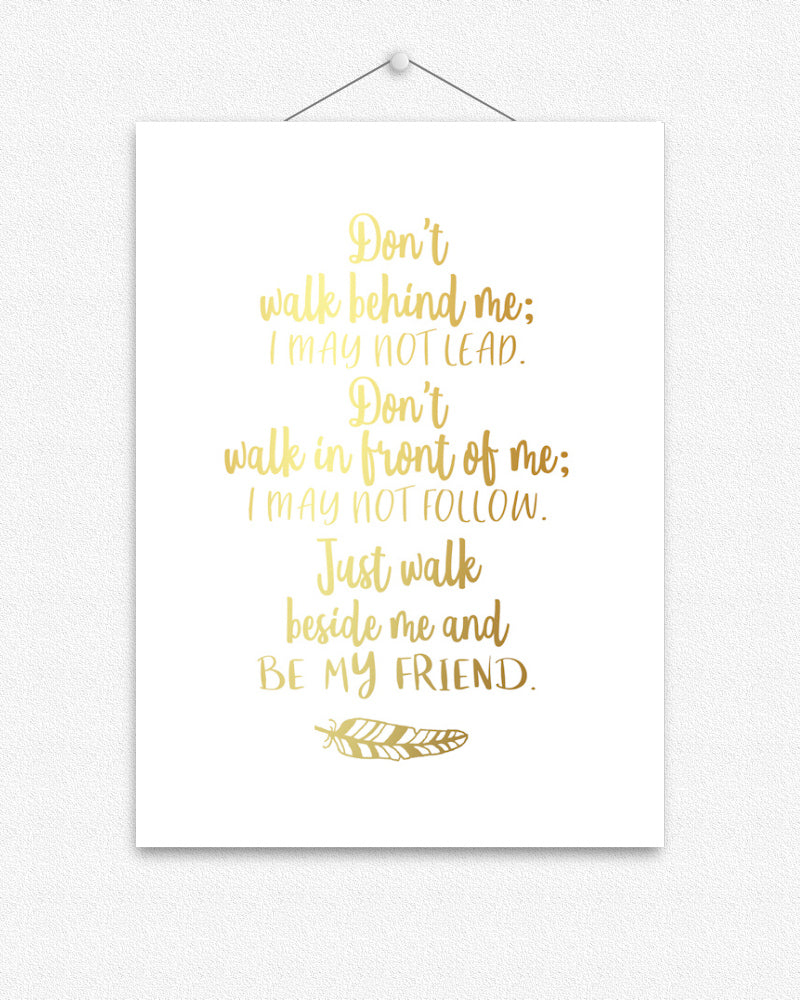 Be my friend | Foil Print