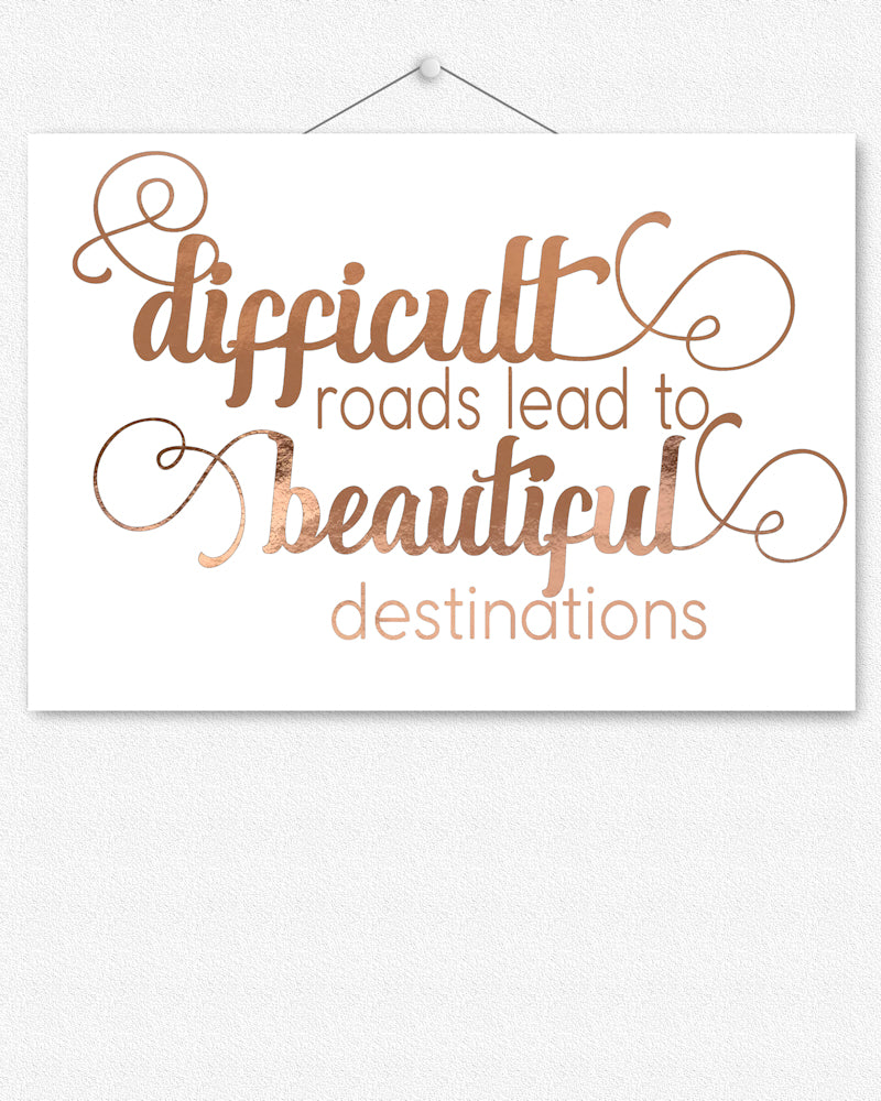 Difficult Roads | Foil Print