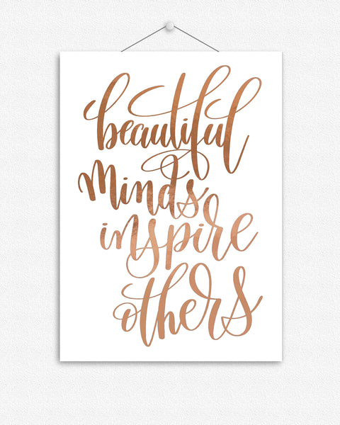 beautiful minds inspire others foil print
