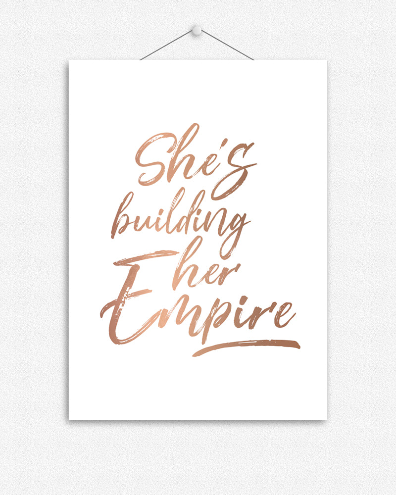 She's building her empire | Foil Print