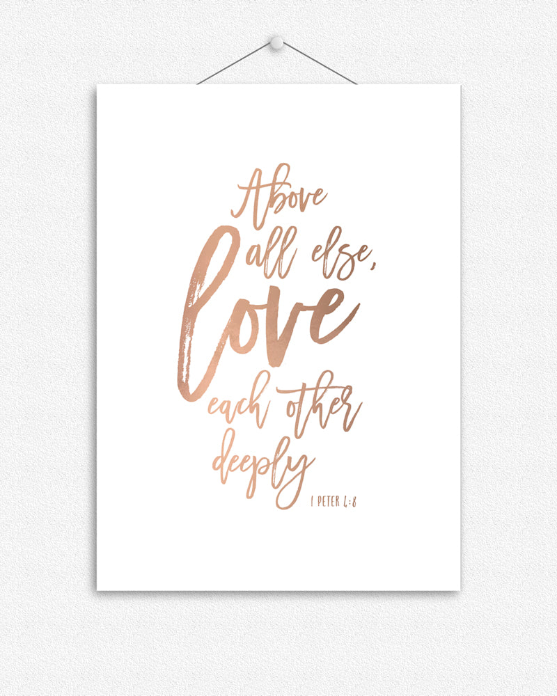 Above all else, love each other | Foil Print