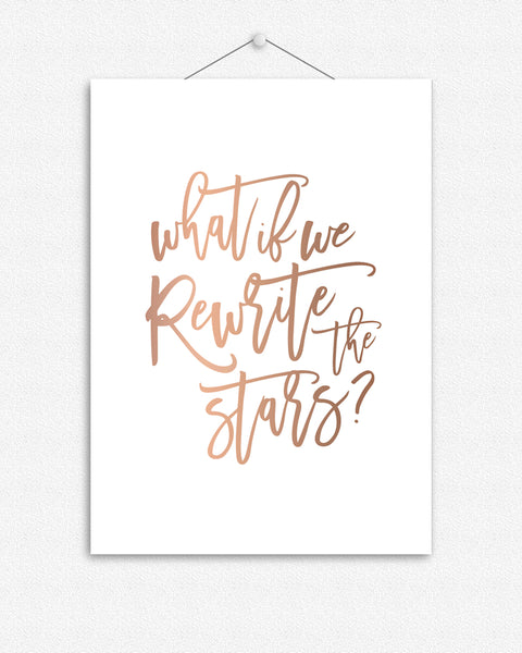 What is we rewrite the stars? | Foil Print