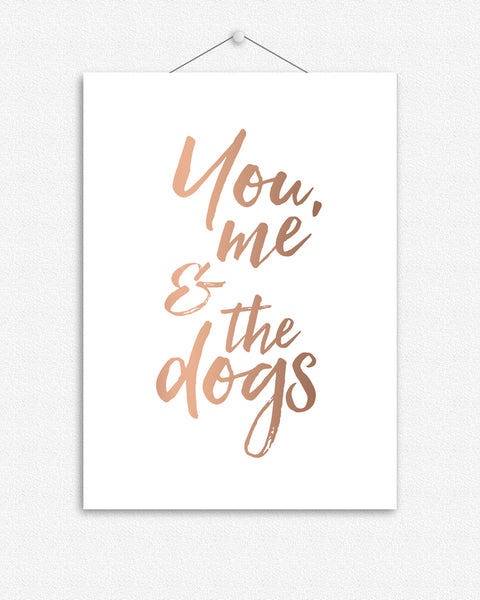 You, me and the dogs  | Foil Print