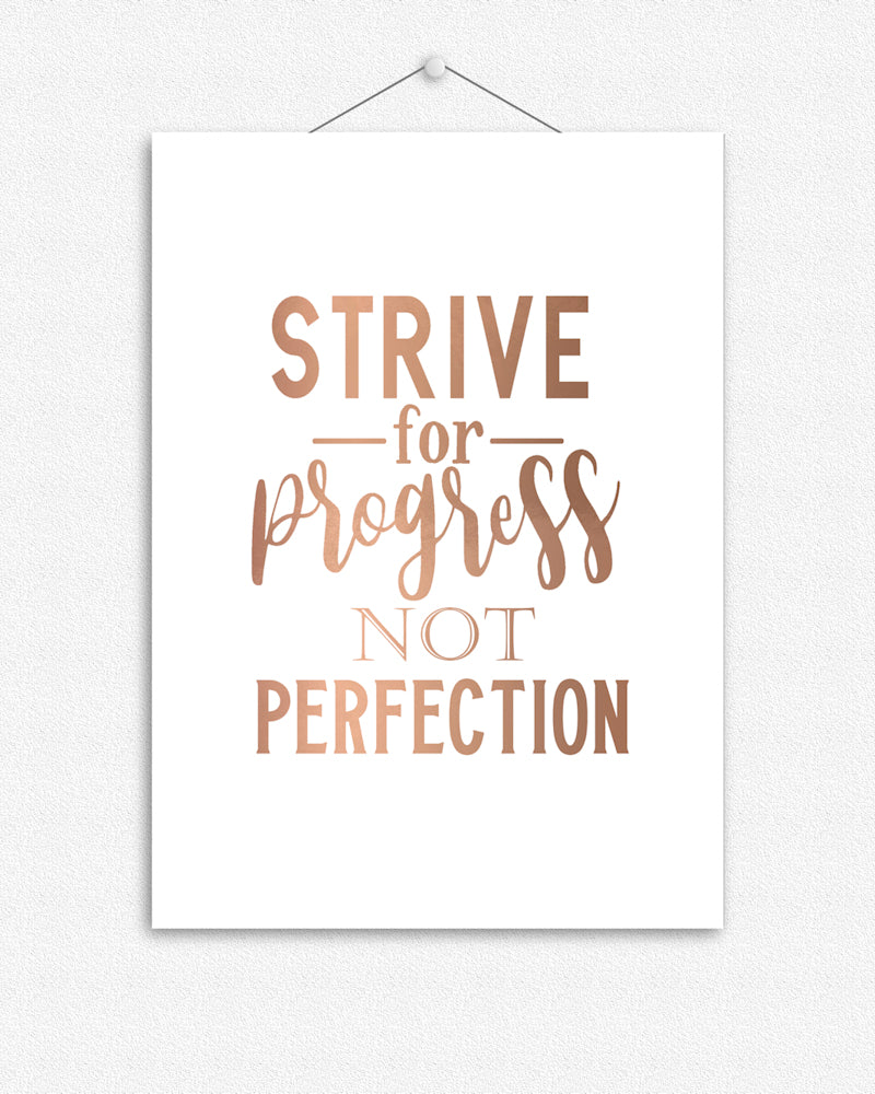 Strive for progress not perfection | Foil Print