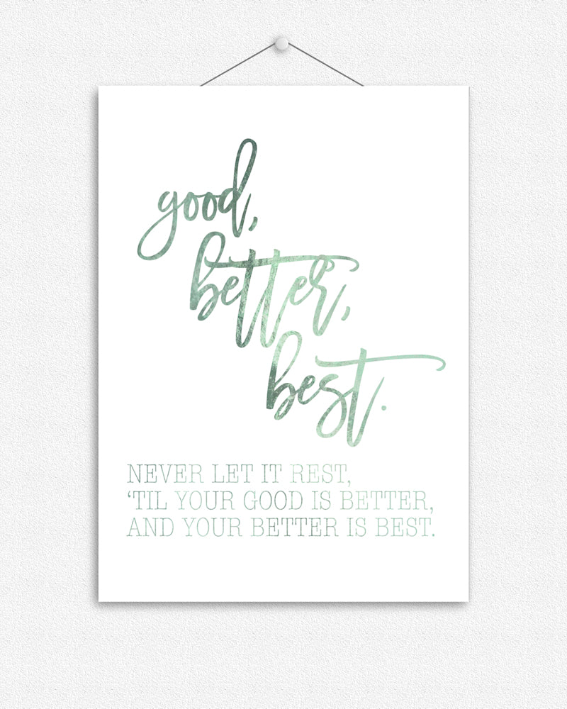 Good, Better, Best | Foil Print