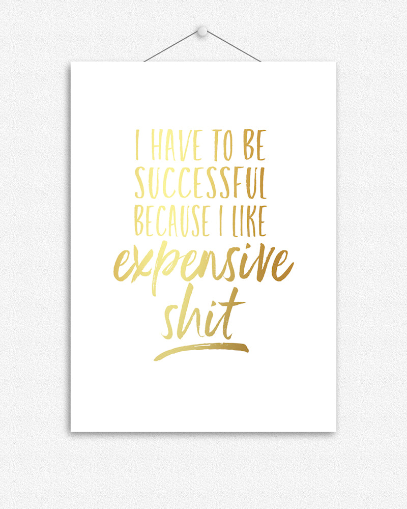 I have to be successful | Foil Print