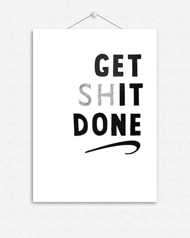 Get shit done | Foil Print