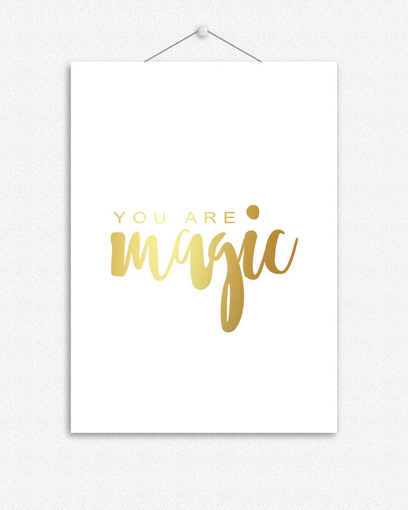 You are magic | Foil Print