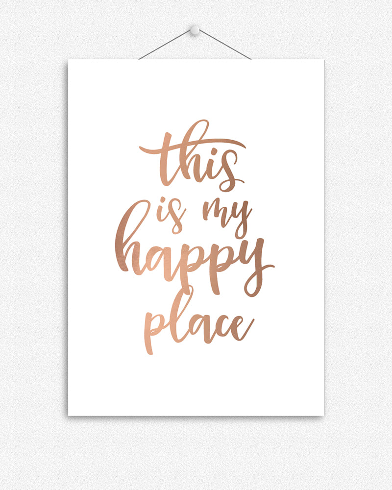This is my happy place | Typographic Foil Print