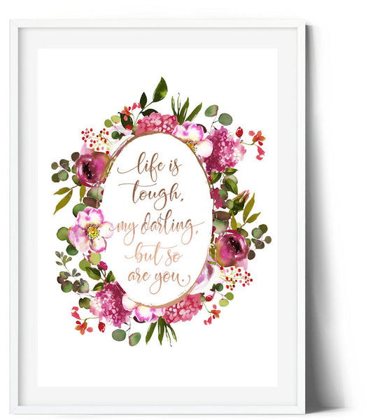 Oval Splendour Wreath Print - Life is tough