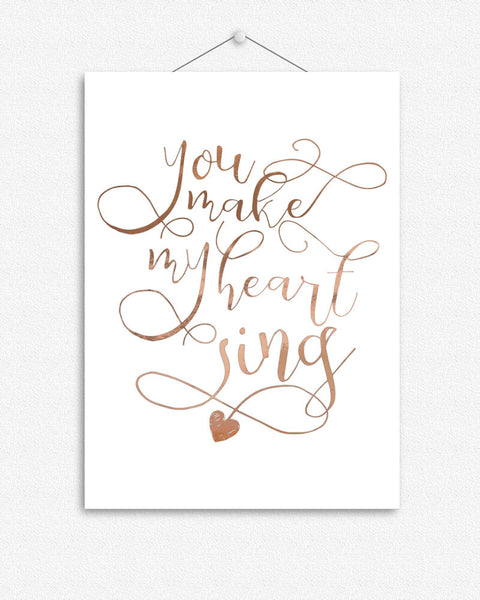 You make my heart sing | Foil Print