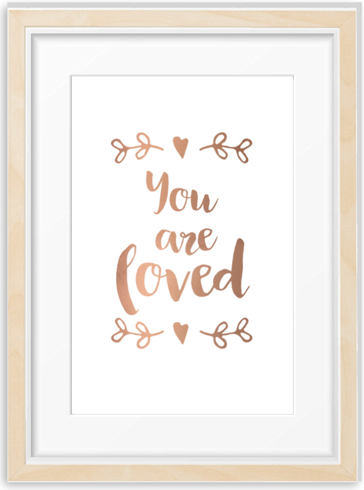 You are loved | Foil Print