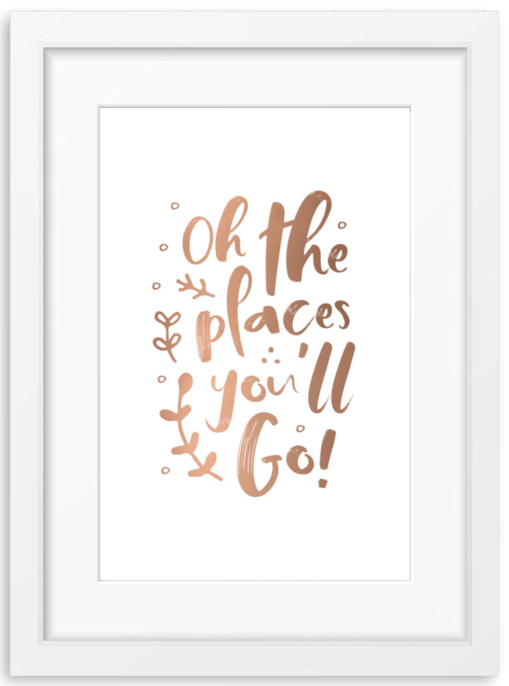 Oh, the places you'll go | Foil Print